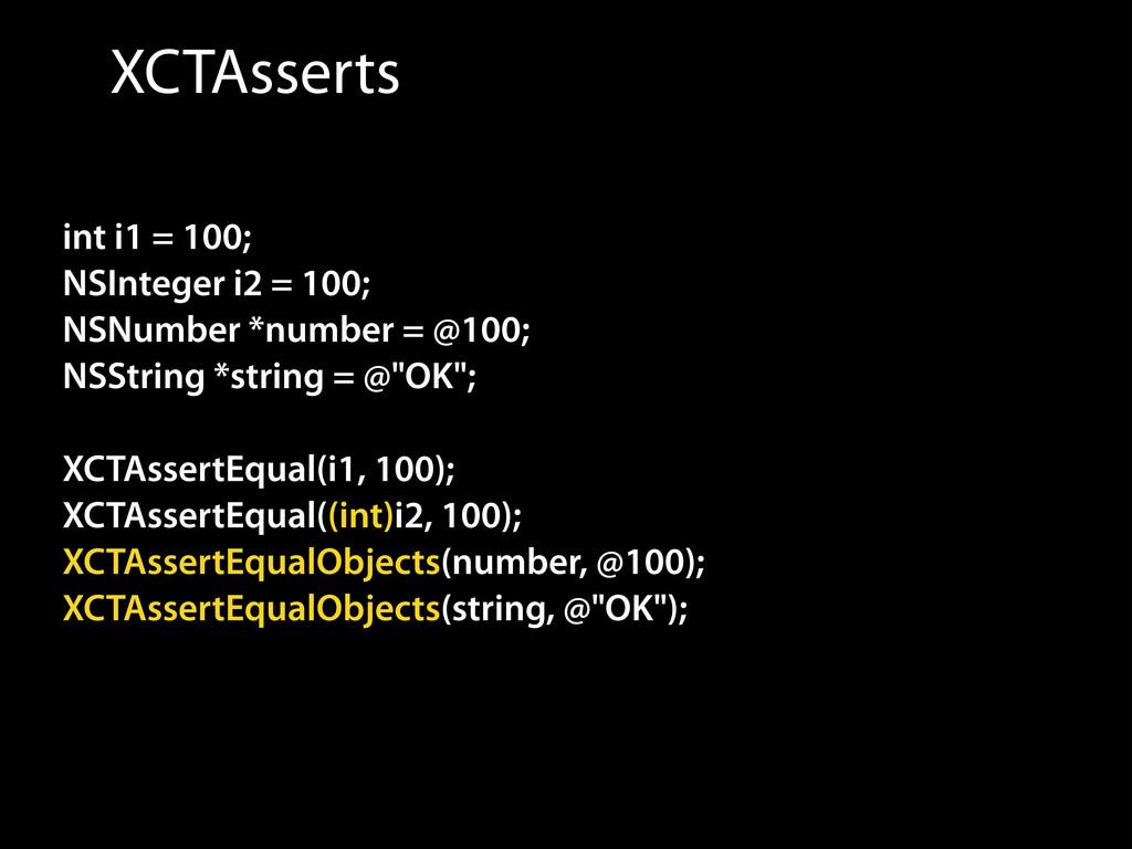 XCTAsserts int i1 = 100; NSInteger i2 = 100; NS...