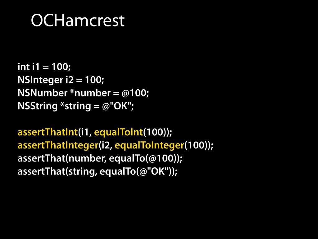 OCHamcrest int i1 = 100; NSInteger i2 = 100; NS...