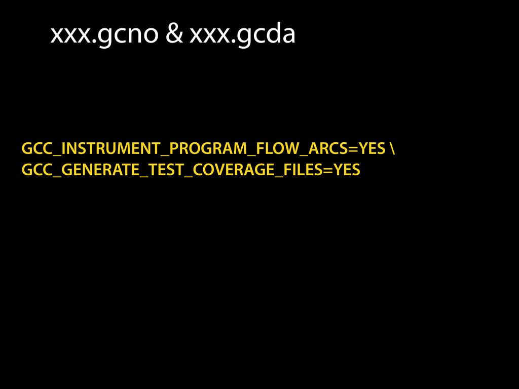 xxx.gcno & xxx.gcda GCC_INSTRUMENT_PROGRAM_FLOW...