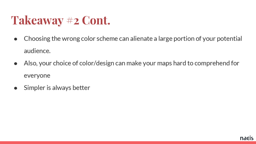 Takeaway #2 Cont. ● Choosing the wrong color sc...