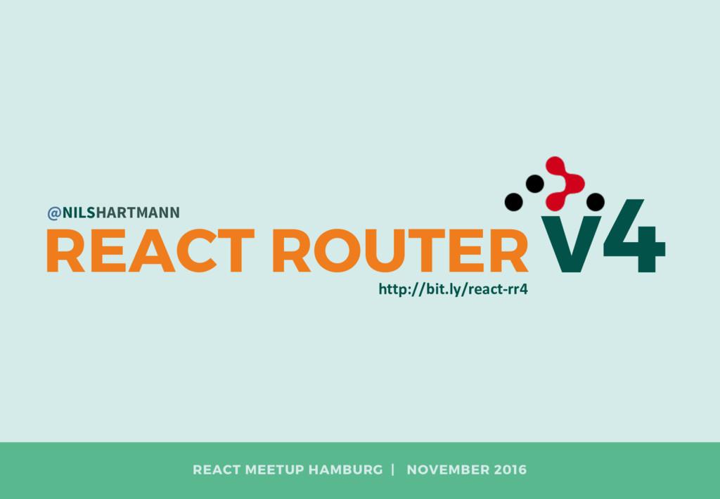 REACT MEETUP HAMBURG   NOVEMBER 2016 v4 REACT R...