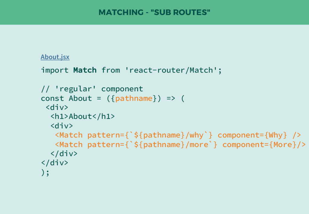 """MATCHING - """"SUB ROUTES"""" import Match from 'reac..."""