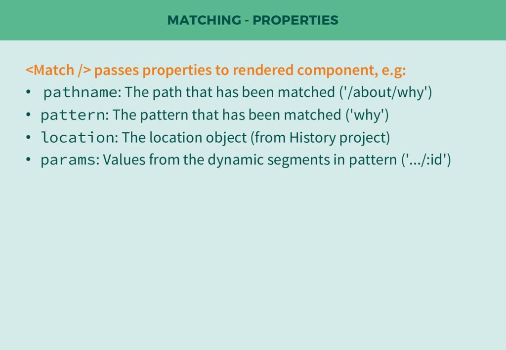 MATCHING - PROPERTIES <Match /> passes properti...