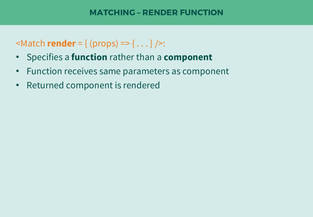 MATCHING – RENDER FUNCTION <Match render = { (p...
