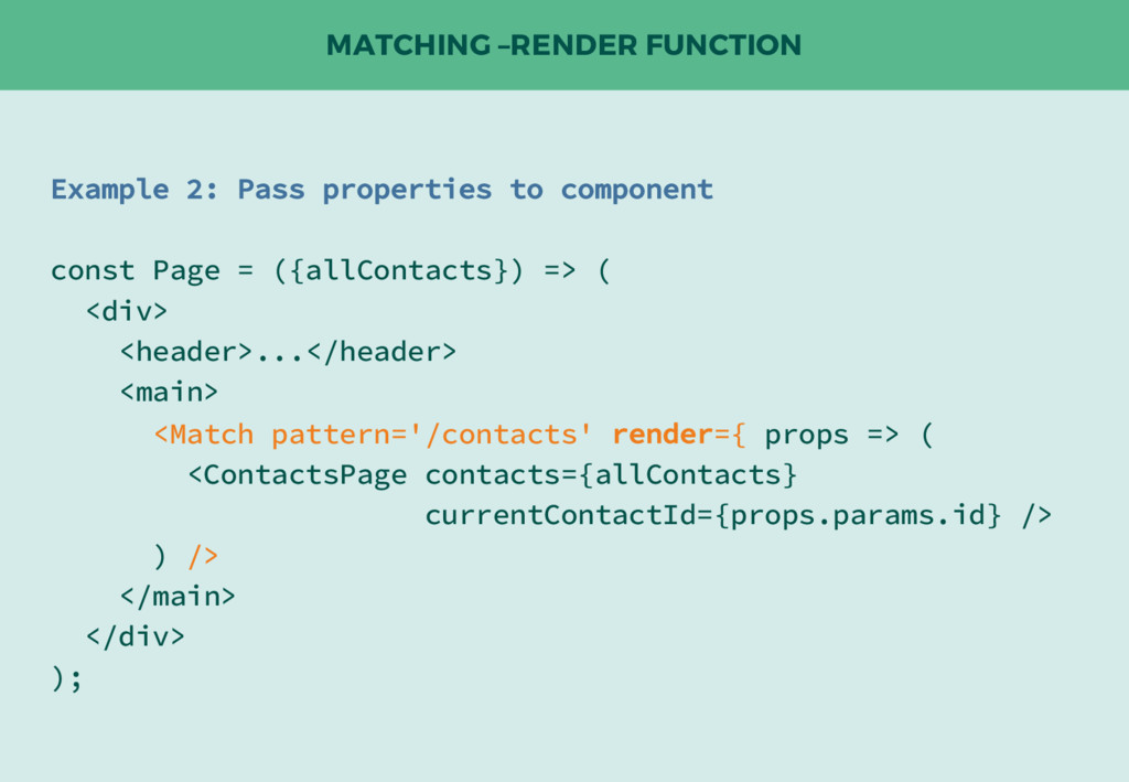 MATCHING –RENDER FUNCTION Example 2: Pass prope...