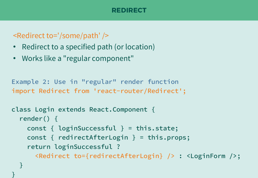 REDIRECT <Redirect to='/some/path' /> • Redirec...