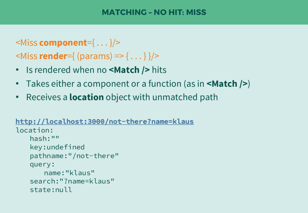 MATCHING – NO HIT: MISS <Miss component={ . . ....