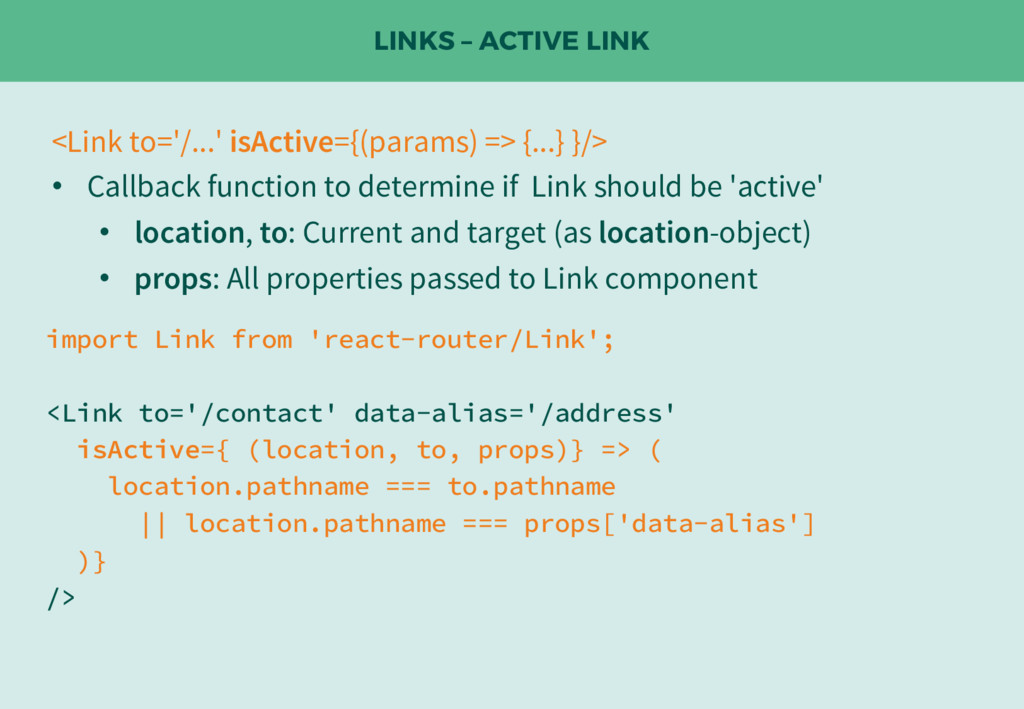 LINKS – ACTIVE LINK <Link to='/...' isActive={(...