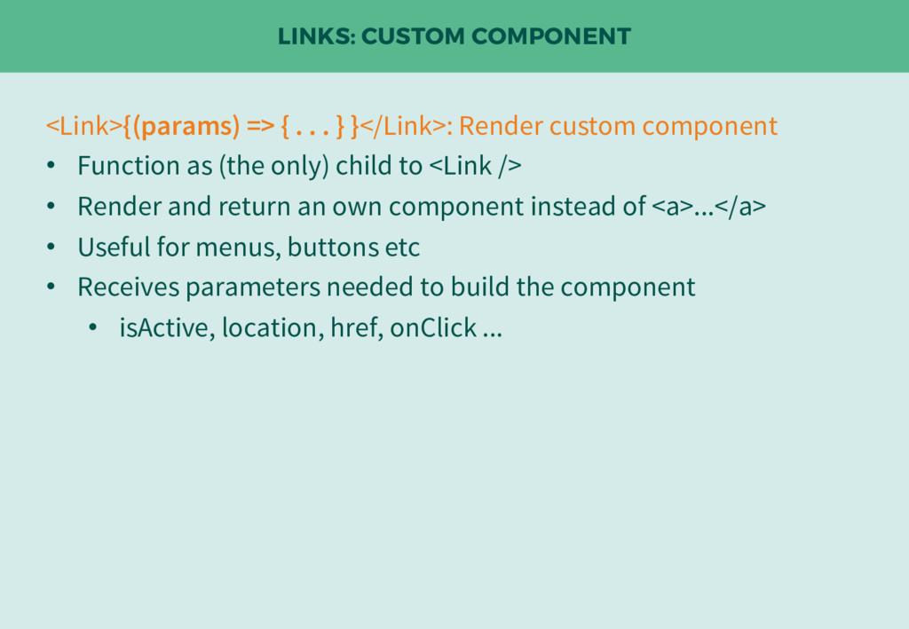 LINKS: CUSTOM COMPONENT <Link>{(params) => { . ...