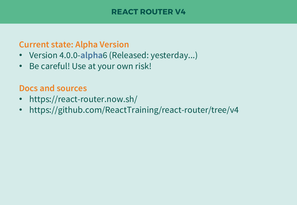 REACT ROUTER V4 Current state: Alpha Version • ...