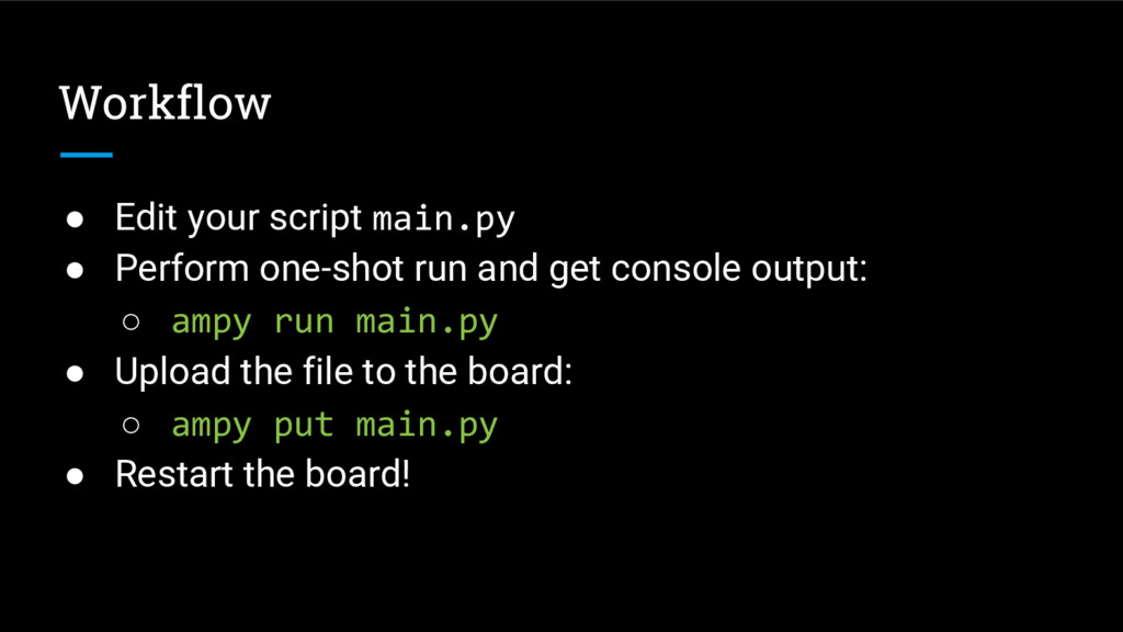 Workflow ● Edit your script main.py ● Perform o...