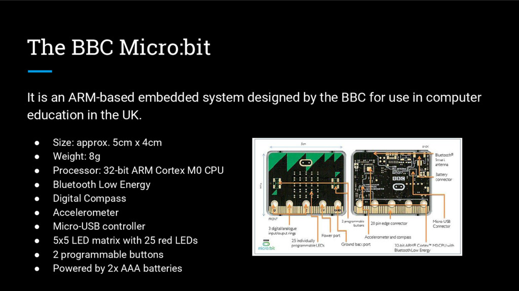 The BBC Micro:bit It is an ARM-based embedded s...