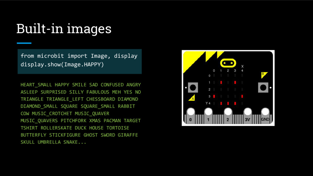 Built-in images from microbit import Image, dis...