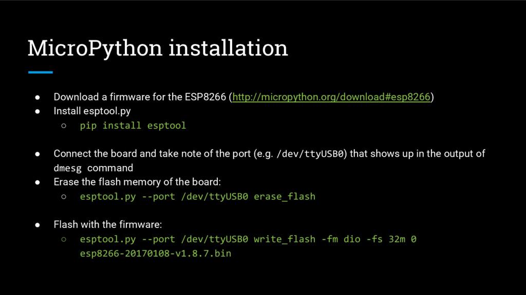 MicroPython installation ● Download a firmware ...