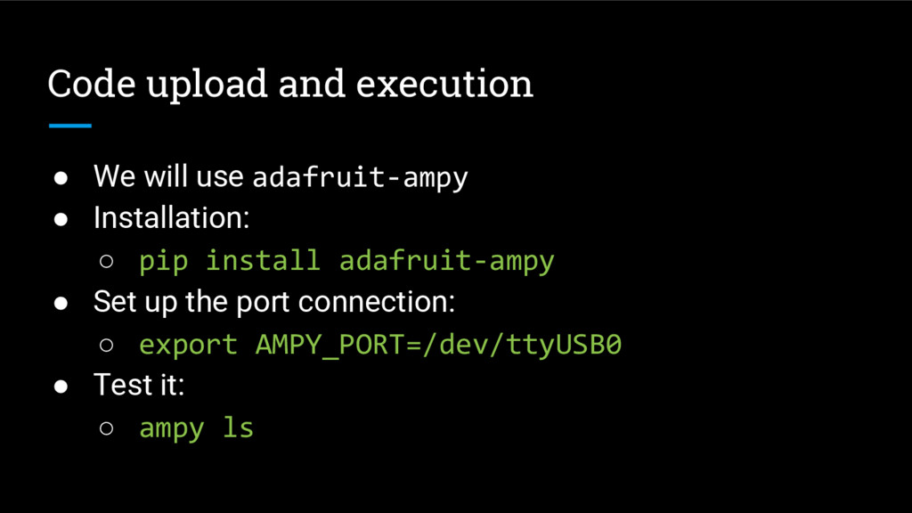 Code upload and execution ● We will use adafrui...