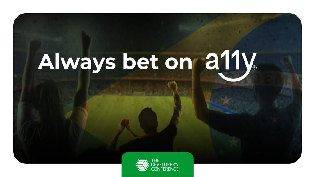 Always bet on