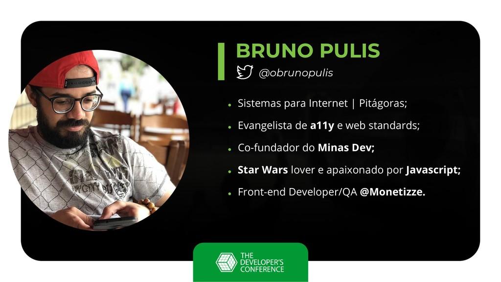 BRUNO PULIS @obrunopulis ● Sistemas para Intern...