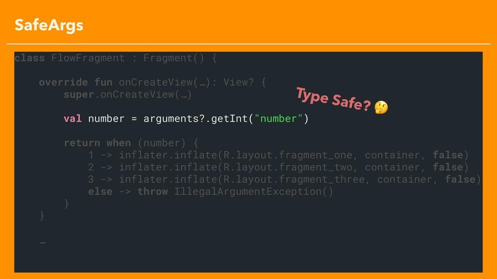 SafeArgs class FlowFragment : Fragment() { over...