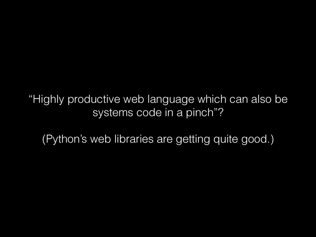 """Highly productive web language which can also ..."