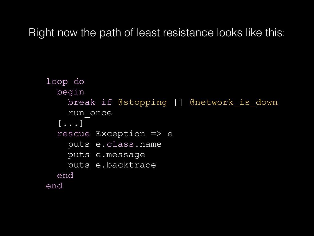 loop do begin break if @stopping    @network_is...