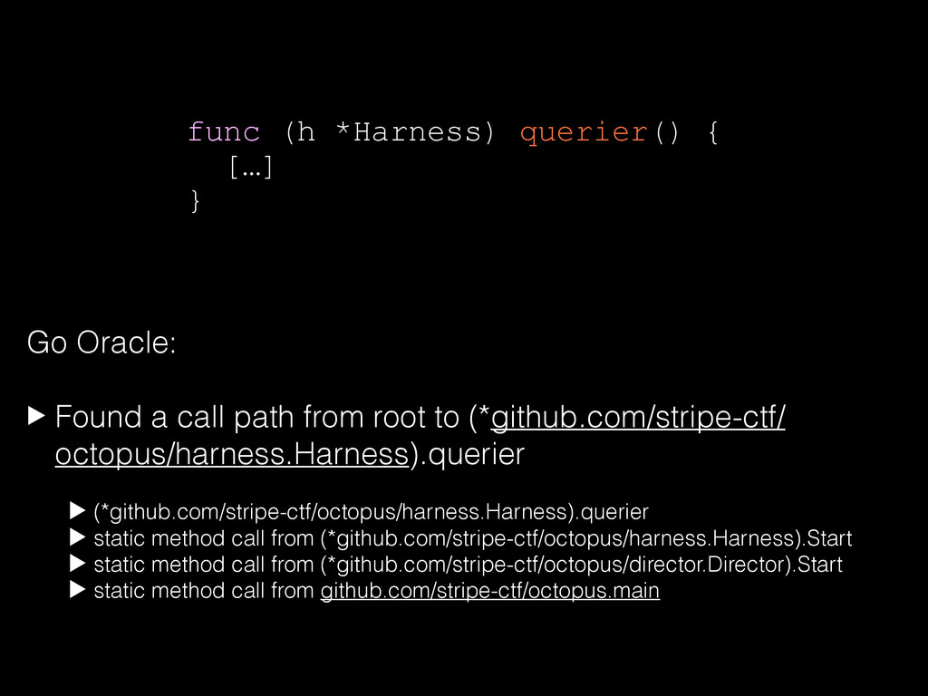 Go Oracle: ! ▶ Found a call path from root to (...