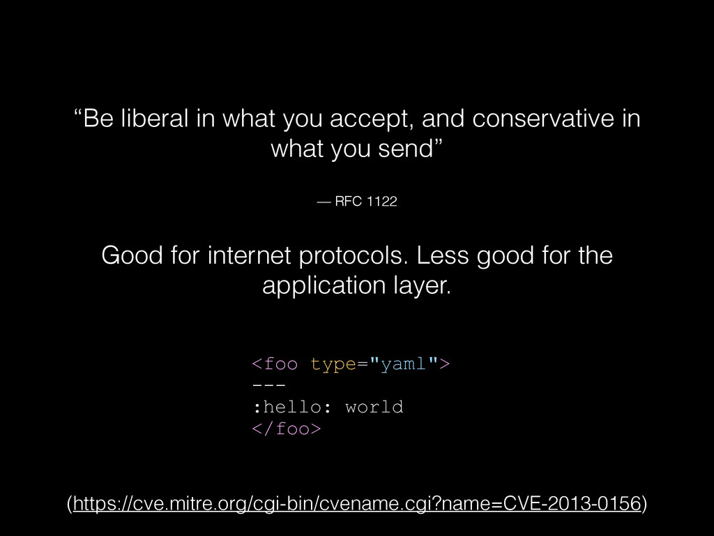 """""""Be liberal in what you accept, and conservativ..."""