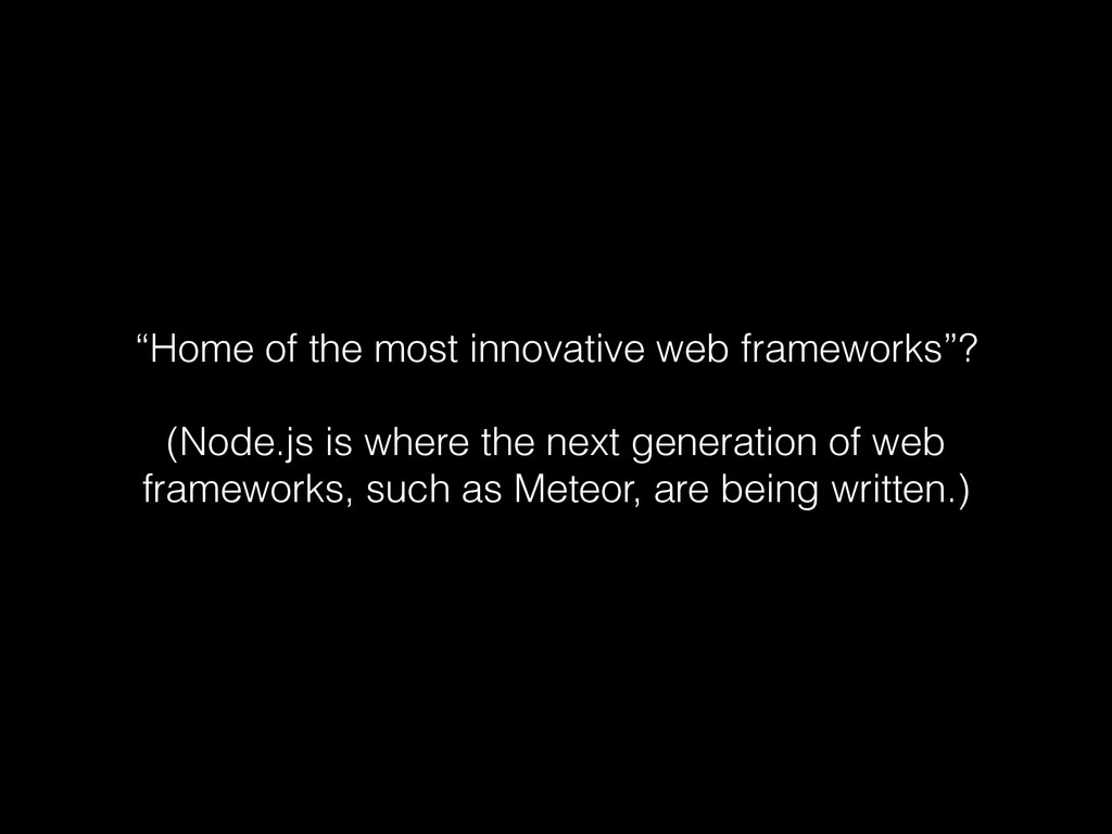 """Home of the most innovative web frameworks""? !..."