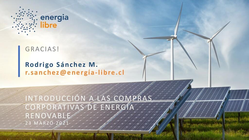 GRACIAS! Rodrigo Sánchez M. r.sanchez@energía-l...
