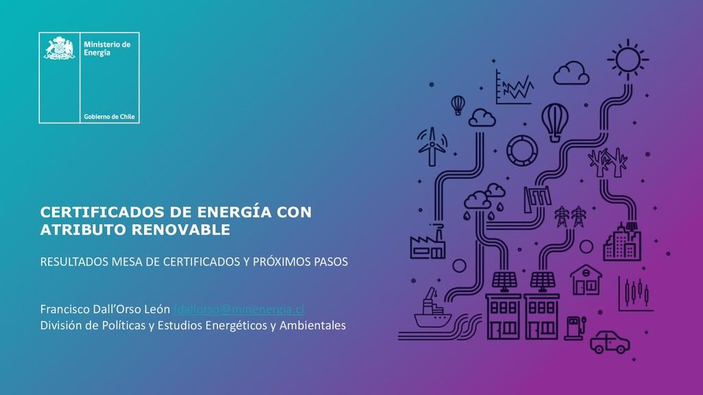 CERTIFICADOS DE ENERGÍA CON ATRIBUTO RENOVABLE ...