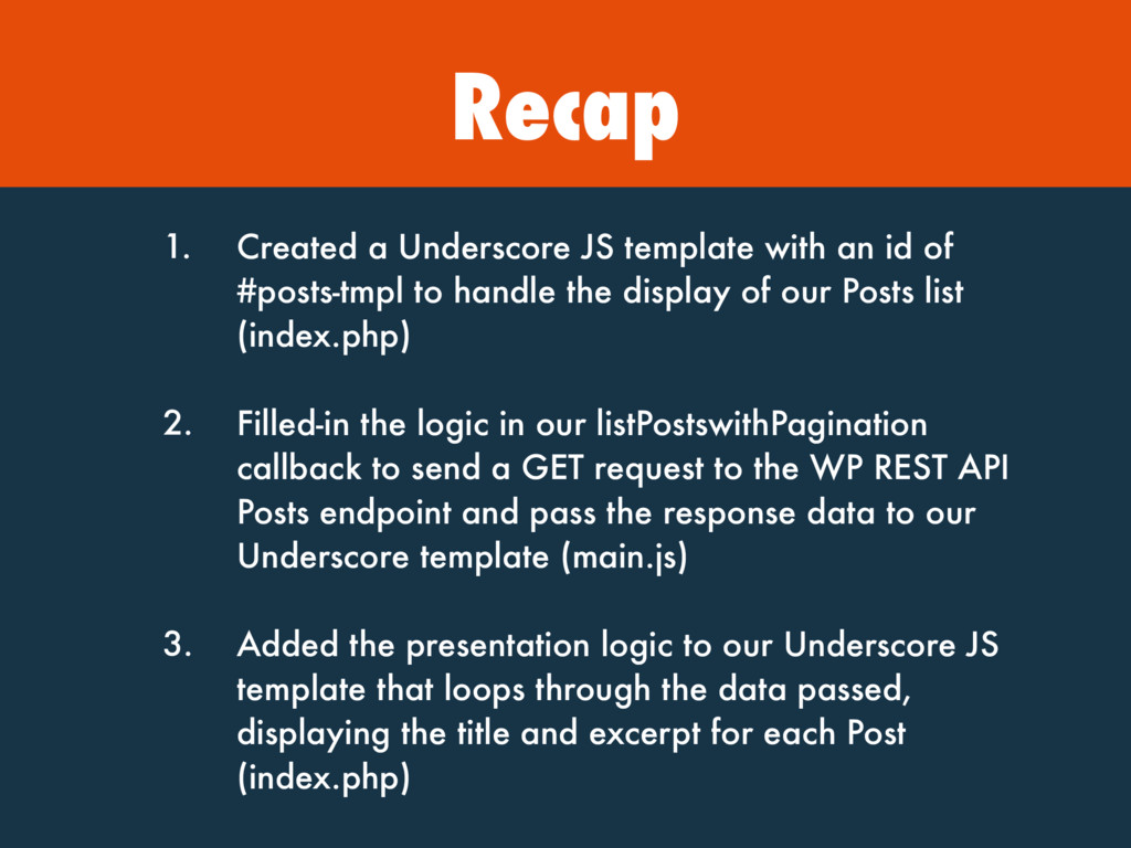 Recap 1. Created a Underscore JS template with ...