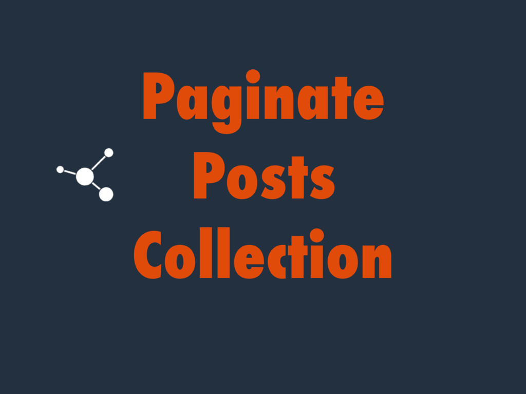 Paginate Posts Collection