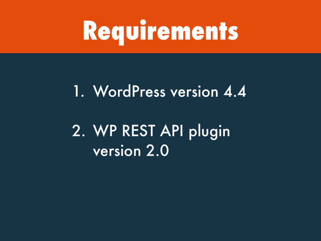 Requirements 1. WordPress version 4.4 2. WP RES...