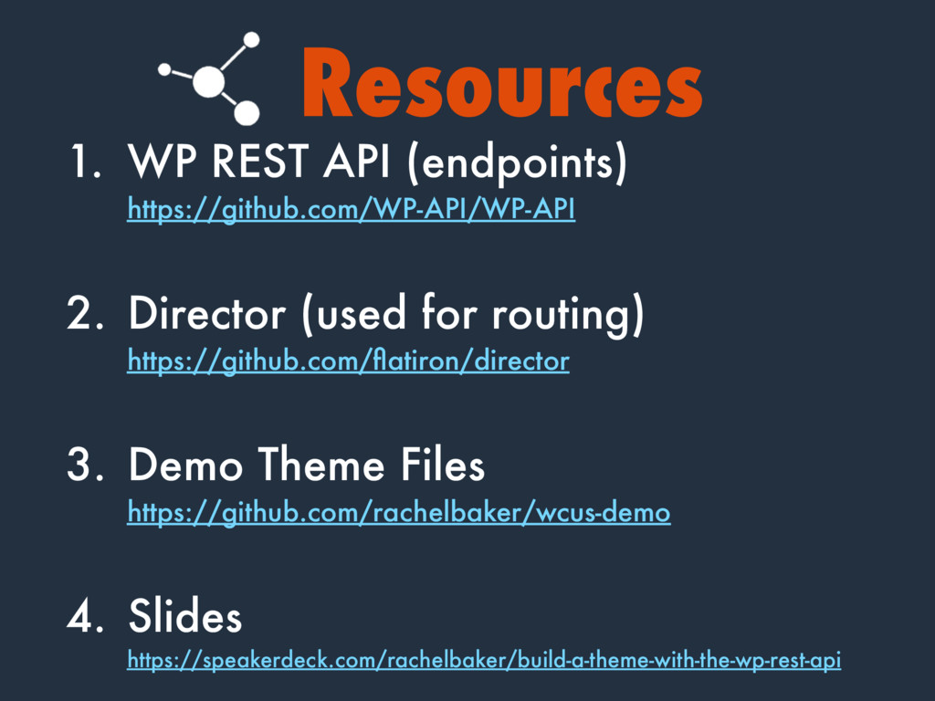 Resources 1. WP REST API (endpoints) 
