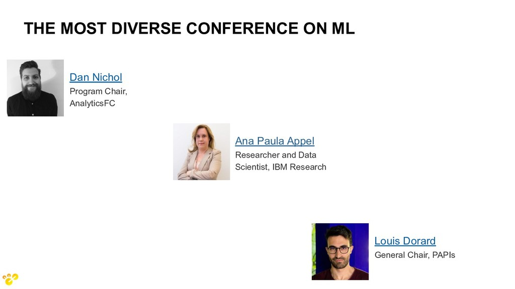 THE MOST DIVERSE CONFERENCE ON ML Dan Nichol Pr...