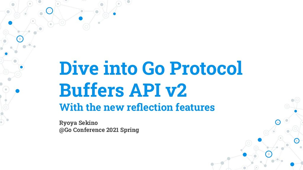 Dive into Go Protocol Buffers API v2 With the n...