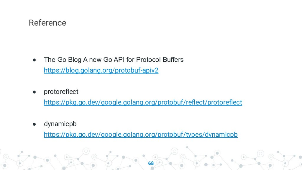 68 Reference ● The Go Blog A new Go API for Pro...