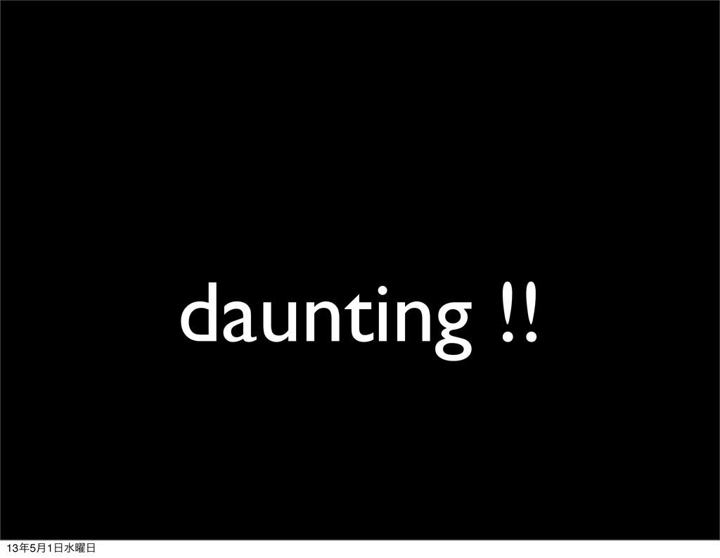 daunting !! 135݄1ਫ༵