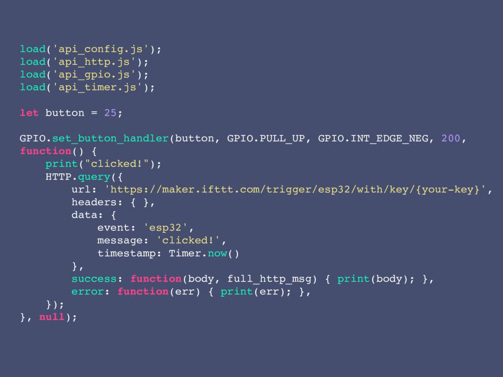load('api_config.js'); load('api_http.js'); loa...