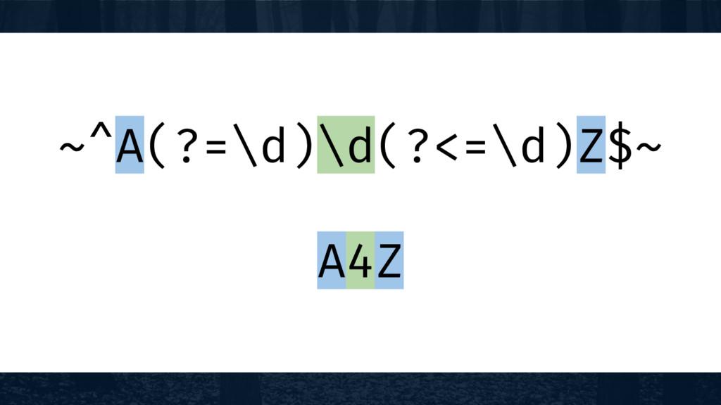 ~^A(?=\d)\d(?<=\d)Z$~ A4Z
