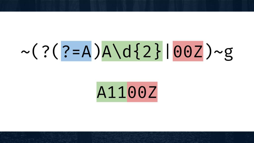 ~(?(?=A)A\d{2}|00Z)~g A1100Z