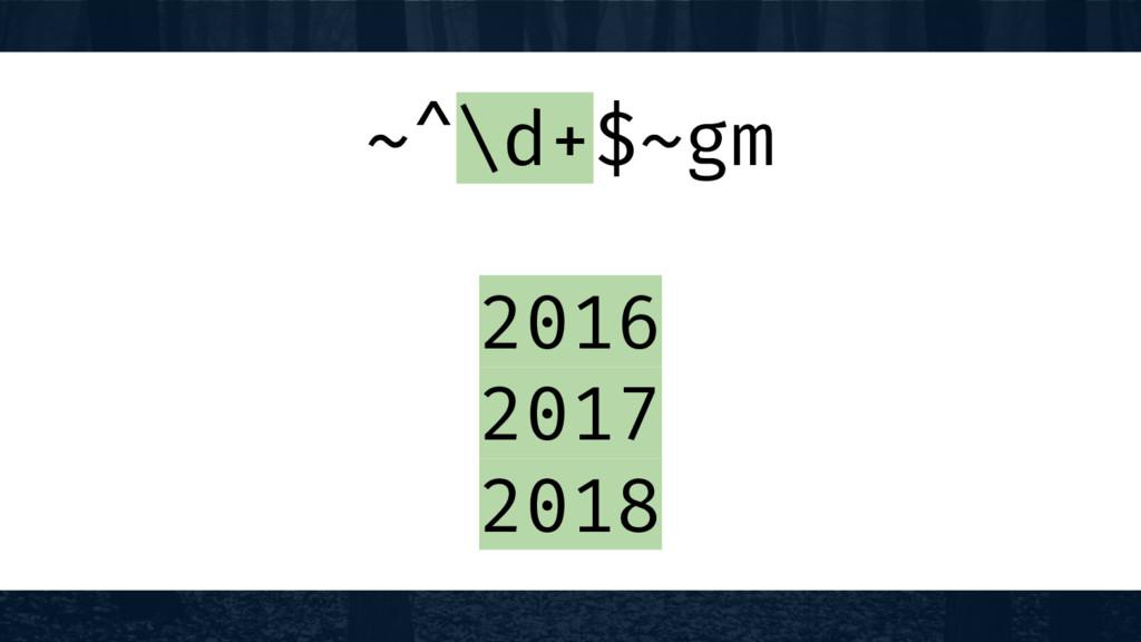 ~^\d+$~gm 2016 2017 2018