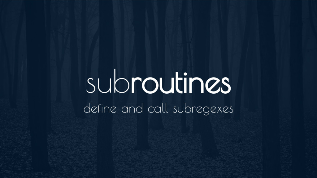 subroutines define and call subregexes