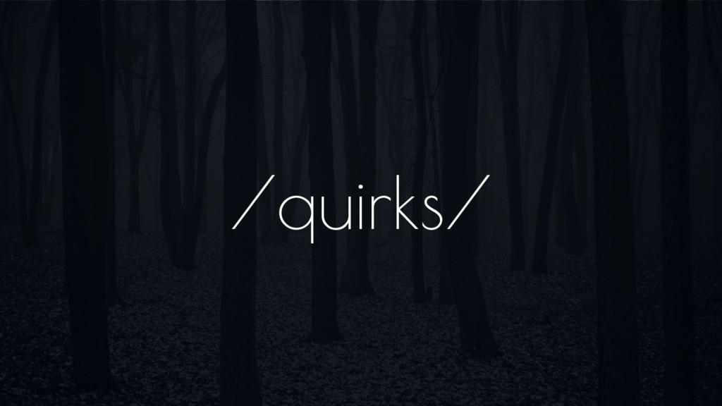 /quirks/
