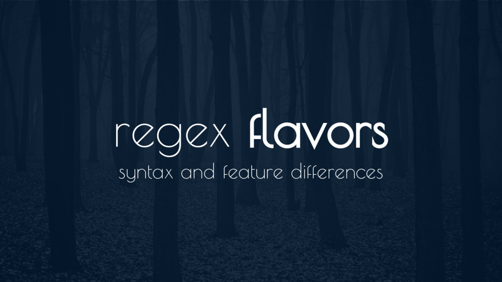 regex flavors syntax and feature differences