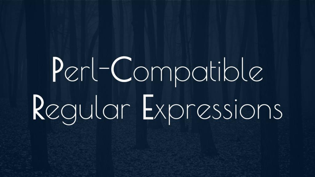 Perl-Compatible Regular Expressions