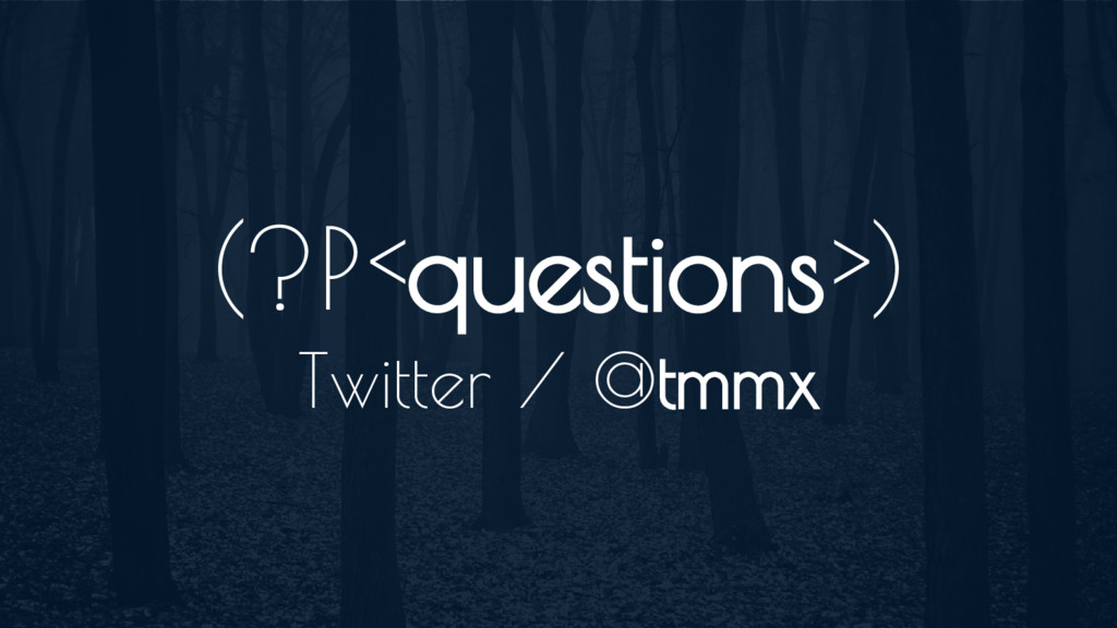(?P<questions>) Twitter / @tmmx