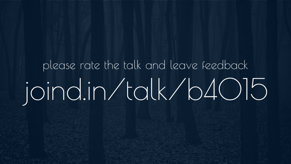 please rate the talk and leave feedback joind.i...