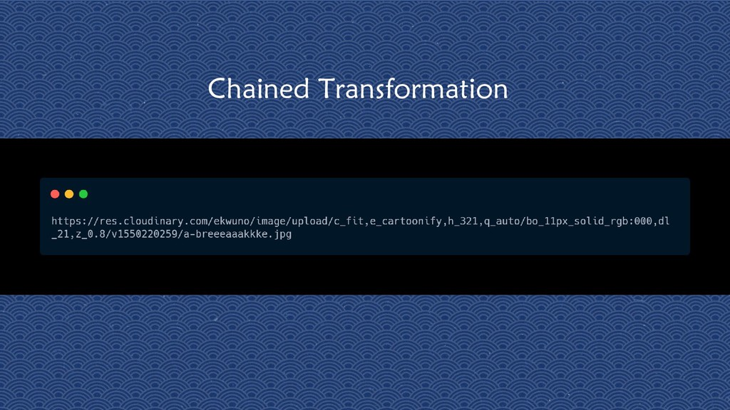 13 Chained Transformation