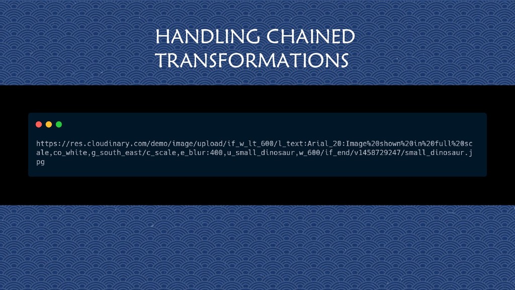 29 HANDLING CHAINED TRANSFORMATIONS