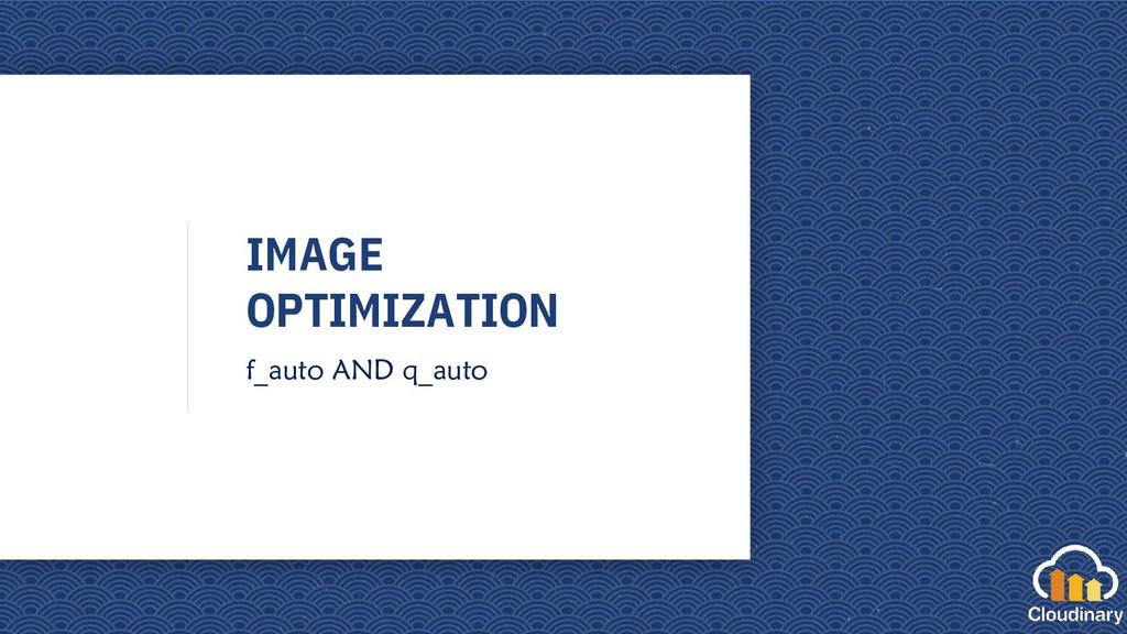 IMAGE OPTIMIZATION f_auto AND q_auto